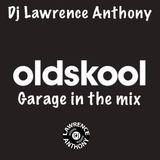 dj lawrence anthony oldskool garage in the mix 492