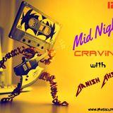 MidnightCravings with Danish Ahsan