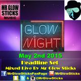Glow Night May 2 2015 Live Headline Set (Mr Glow Sticks)