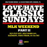 Love/Hate Classic Sunday MLK Weekend PT2