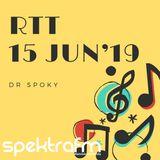 RTT 15 Junio 2019, Dr spoky, spektrafm