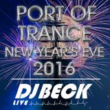DJ BECK LIVE - PORT OF TRANCE NEW YEAR´S EVE (01.01.2017)