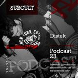 SUB CULT Podcast 23 Distek - Download Available!
