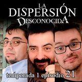 La Dispersión Desconocida programa 21 larga duración
