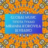 ΤΙΠΟΤΑ ΤΥΧΑΙΟ 16.1.2020|Global Fresh Music|Miranda Korovila|BLVRADIO