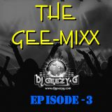 THE GEE-MIX (MARCH 11, 2012) PART (EPISODE THREE)