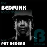 THE BEDFUNK RADIO SHOW EPISODE 48 PRESENTED BY PAT BEDEAU 171119