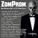 ZomProm 'No-Brainer' MIx by DJ Hana Solo