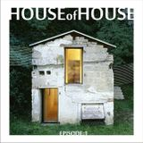 House of House - ep.1