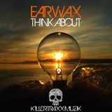 eaRWaX - Think About ( Original Mix)