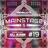 Mainstage #19 feat. Kill Screen