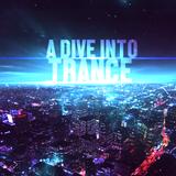A Dive Into Trance 037 (Tech & Uplifting Trance Mix)