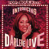 POP&SOUL KICKS #110: Introducing DARLENE LOVE
