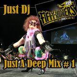 Just A Deep Mix #1