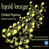 Liquid Lounge - Chilled Psyence (Episode Twenty Three) Digitally Imported Psychill January 2016