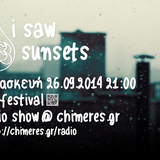pre-fest radio show | i saw 43 sunsets | festival chimeres 2014