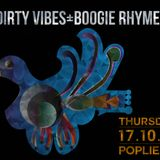 Dirty Vibes + Boogie Rhymes 17.10.13