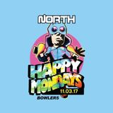 North (Happy Mondays VIP)