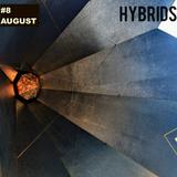 HYBRIDS @674FM #8 AUGUST