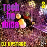 Dj Upstage - Tech to Ibiza 3