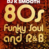 DJ K SMOOTH 80'S R&B THROWBACKS REMINISCING DOWN MEMORY LANE ((((MOTHERS DAY EDITION))))