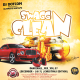 DJ DOTCOM_SWAGG & CLEAN_DANCEHALL_MIX_VOL.57 (DECEMBER - 2017 - CHRISTMAS EDITION)