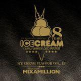 ICE CREAM - Mixtape Vol. 13 // mixed by MIXAMILLION