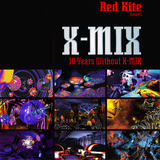 X-MIX-? - Red Kite - Anniversary 10 Years Without X-Mix