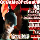 GetAtMe3PcSnack ft Dizzle Red TWERK IT and (Lil Boosie and more)