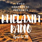 Rhelaxin Radio Episode 11 - hosted by Rheo Abstracto