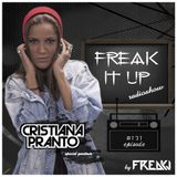 FREAKJ Presents 'Freak It Up' Radioshow - Episode #131 (Guestmix by Cristiana Pranto)