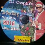 DJ CHOPLIFE PRESENTS THE VERY BEST OF 9JA MIX 2016 (XMAS EDITION)