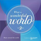 WHAT A WONDERFUL WORLD //v.02