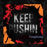 TungXiang_Mix34_Keep Pushin