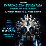 DJ FIXED EX2V3 - Extreme EBM Evolution (Harsh Mix V-10)  VS VYPER TOXIC