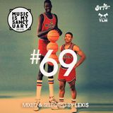 MUSIC IS MY SANCTUARY Show #69 - mixed by Lexis