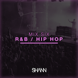 Shann Mix Six - R&B Hip Hop