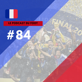 Le Podcast du Foot #84 | Champions du monde!