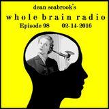 Whole Brain Radio, Episode 98 - 02-14-2016