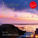 Tropical House Mix 2015 vol.2