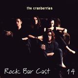 Rock Bar Cast 14 - The Cranberries