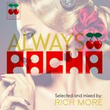 RICH MORE: ALWAYS PACHA vol.17