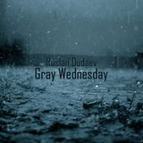 Ruslan Dudaev - Gray Wednesday