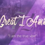 The 7 Great I Ams #7 — I Am the True Vine