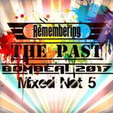 Remembering The Past - Bombeat 2017 Mixed Not 5