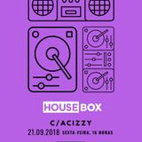House Box - 21 September, 2018 / with Acizzy