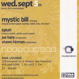 Mystic Bill , DJ Spun & More - CONNECT @ DNA LOUNGE 2001