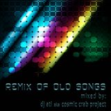 DJ ATI (Cosmic Crab Project) - Remix Of Old Songs