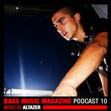 Altazer - Bass Music Magazine Podcast 10