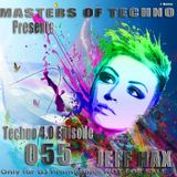 MaSTeRS oF TeCHNo presents Techno 4.0 - Episode 055 by Jeff Hax